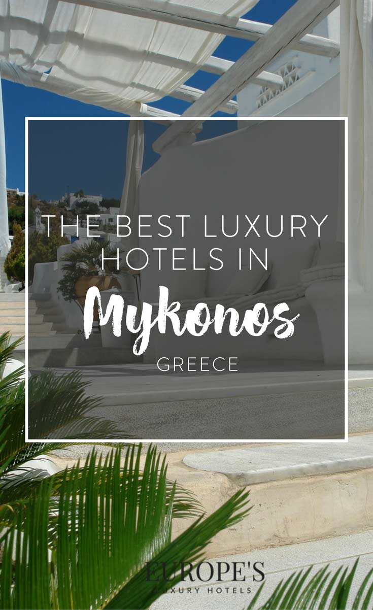 Best luxury and boutique hotels in mykonos for Top luxury boutique hotels