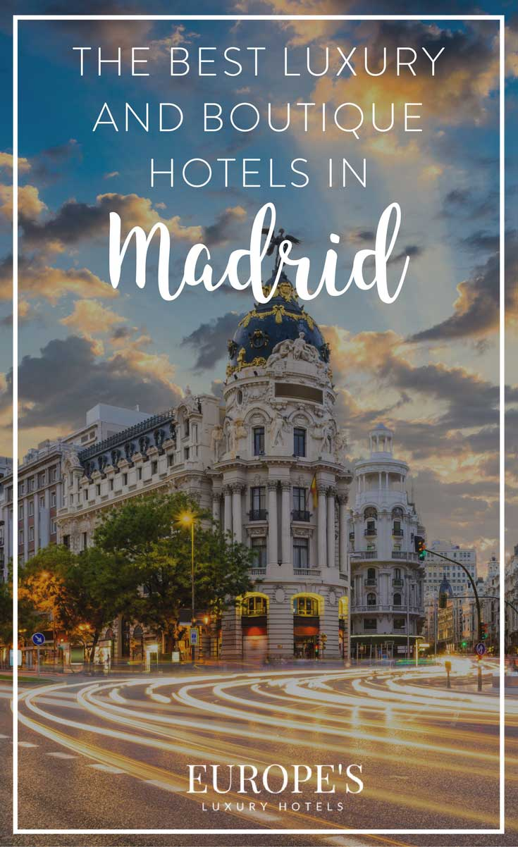 Luxury and boutique hotels in madrid for Top luxury boutique hotels