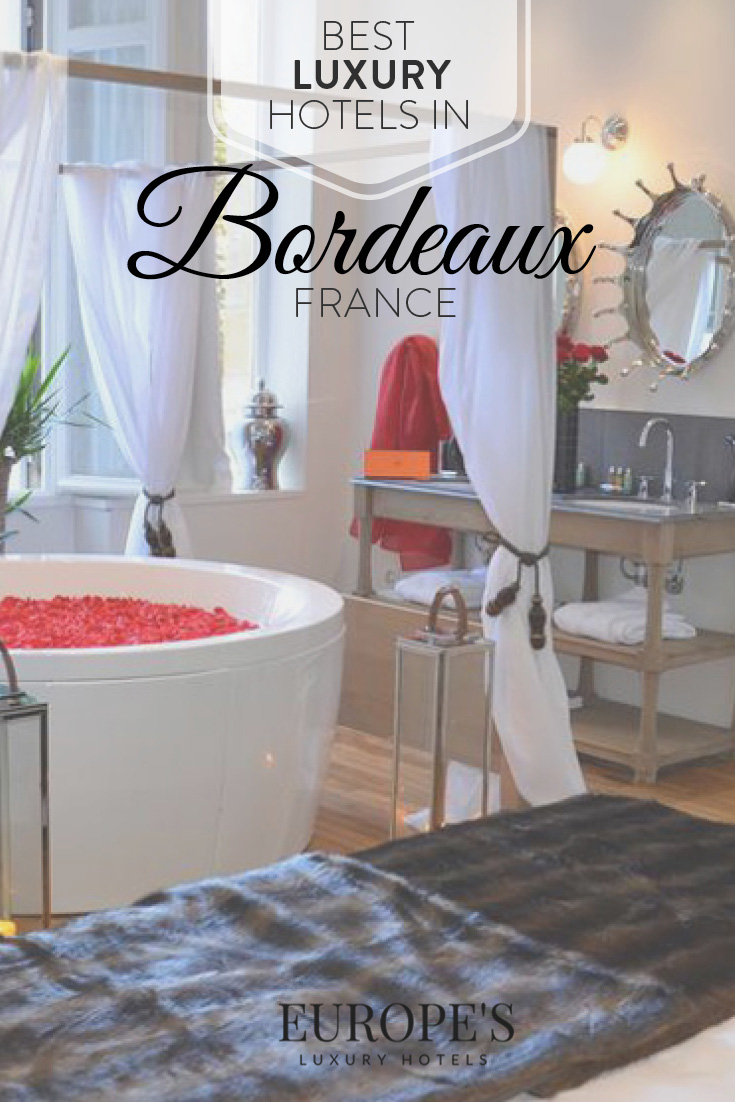 Bordeaux France   Looking for the perfect getaway to Bordeaux? Here are our top picks for luxurious hotels and chateaus