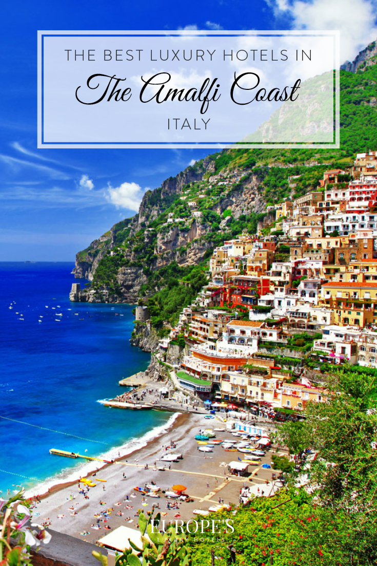 Amalfi Italy   Looking for where to stay in the Amalfi Coast? Here are a few of our top picks for the most luxurious places to stay while exploring this stunning region.